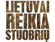 Lietuvai reikia stuobrių.
